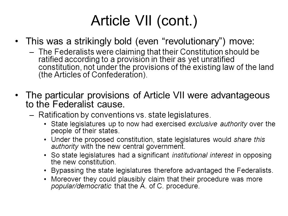 Article VII (cont.) Ratification by nine states vs.
