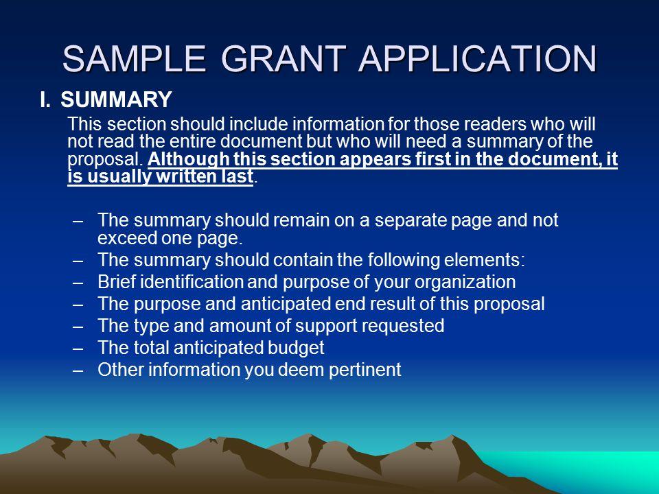 SAMPLE GRANT APPLICATION I.SUMMARY.SUMMARY II.INTRODUCTION III. NEEDS/PROBLEMS IV. GOALS/OBJECTIVES V.PROCEDURES/SCOPE OF WORK VI. TIMETABLE VII. BUDG