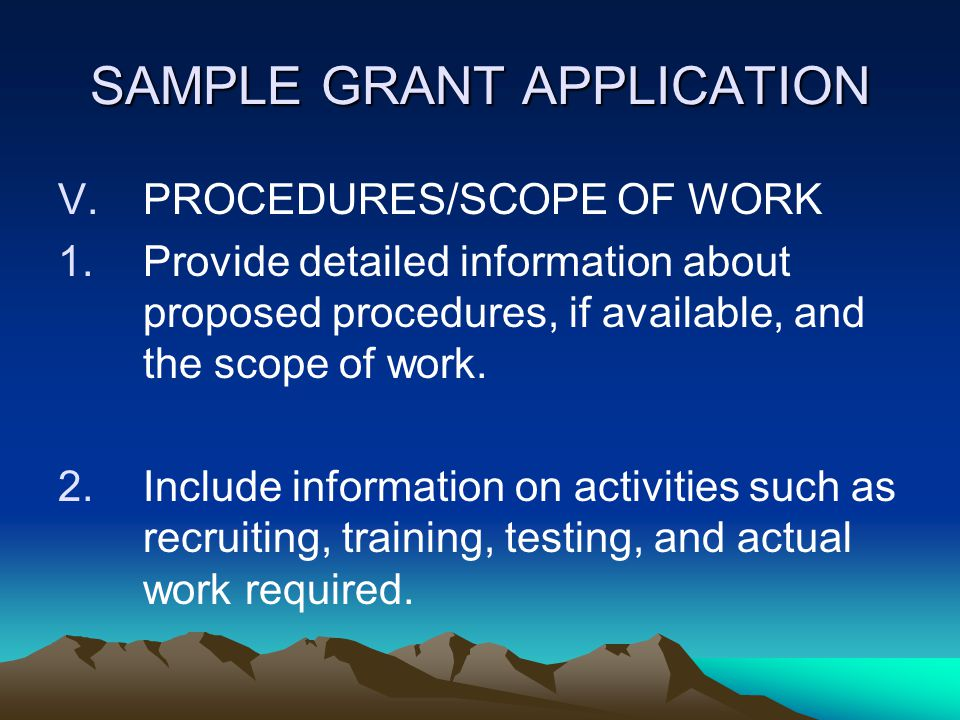 SAMPLE GRANT APPLICATION IV. GOALS/OBJECTIVES State the desired goals and objectives to address the needs/problems stated above. Also include key bene