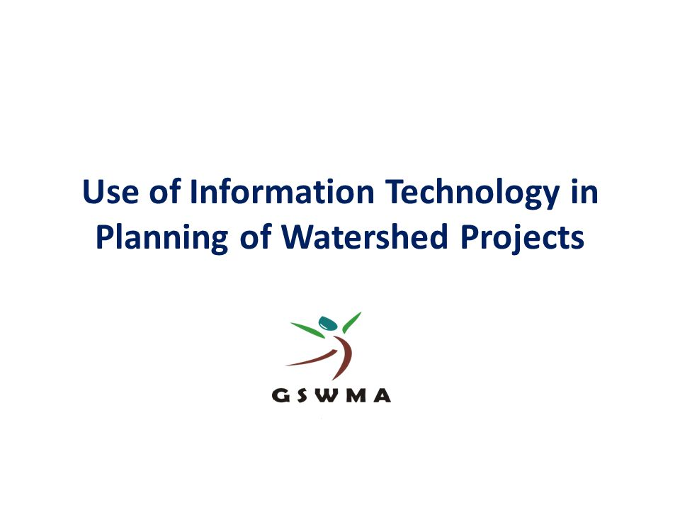 Use of Information Technology in Planning of Watershed Projects