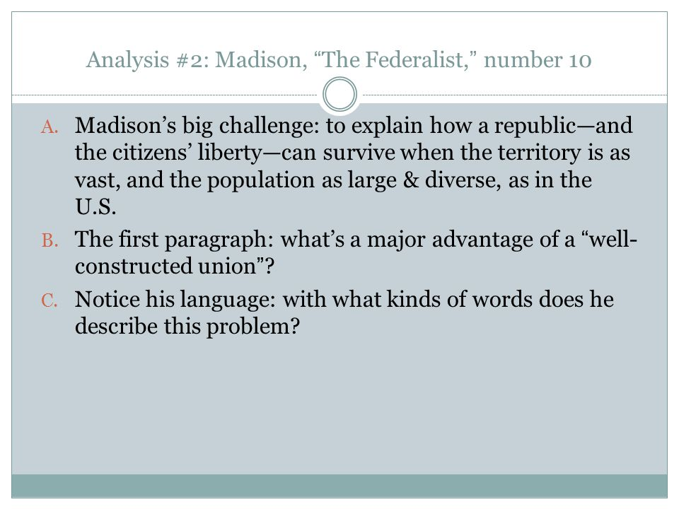 Analysis #2: Madison, The Federalist, number 10 A.
