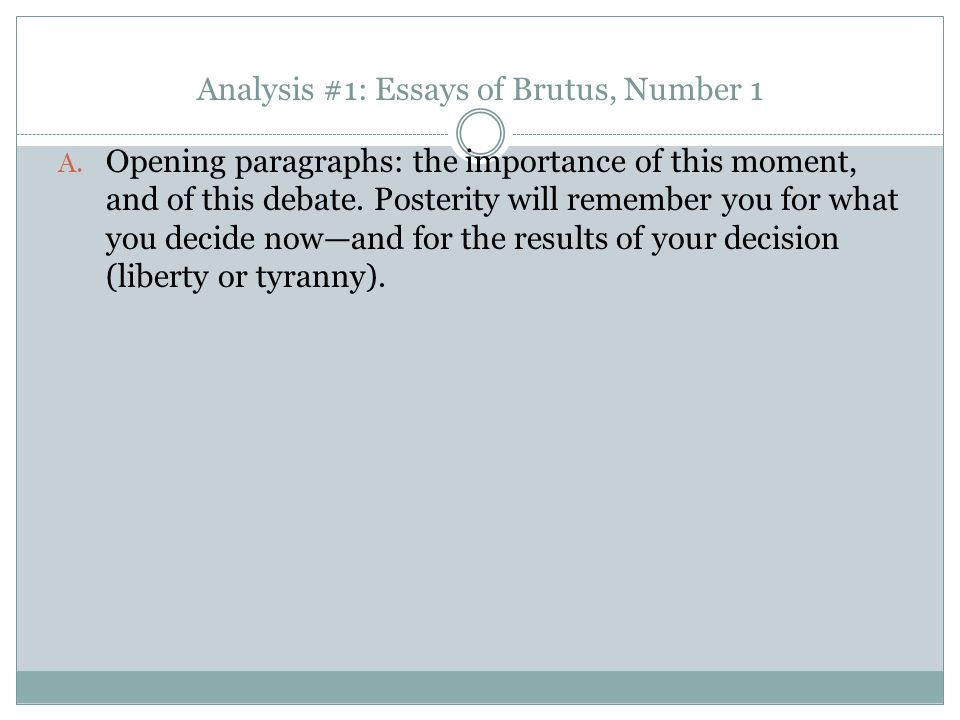 Analysis #1: Essays of Brutus, Number 1 A.