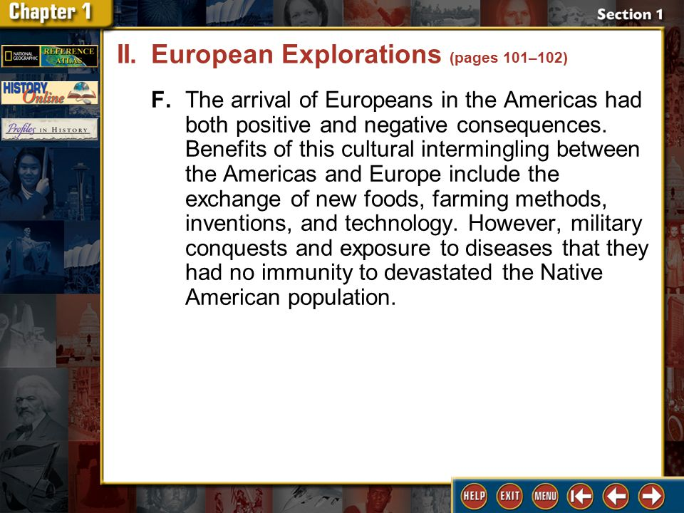 Section 1 DLN-9 F.The arrival of Europeans in the Americas had both positive and negative consequences.