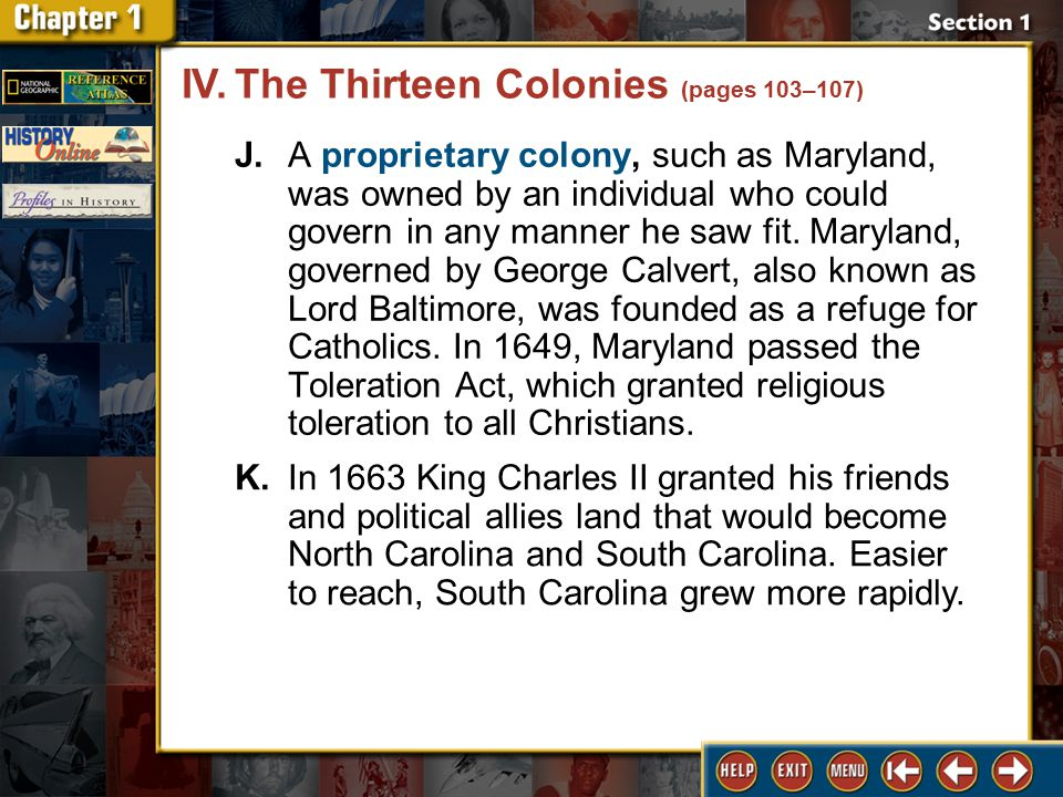 Section 1 DLN-21 J.A proprietary colony, such as Maryland, was owned by an individual who could govern in any manner he saw fit.