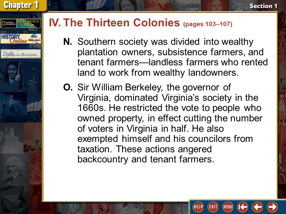 Section 1 DLN-23 N.Southern society was divided into wealthy plantation owners, subsistence farmers, and tenant farmers—landless farmers who rented land to work from wealthy landowners.