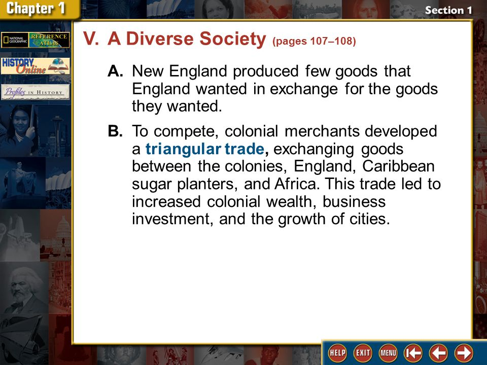 Section 1 DLN-30 A.New England produced few goods that England wanted in exchange for the goods they wanted.