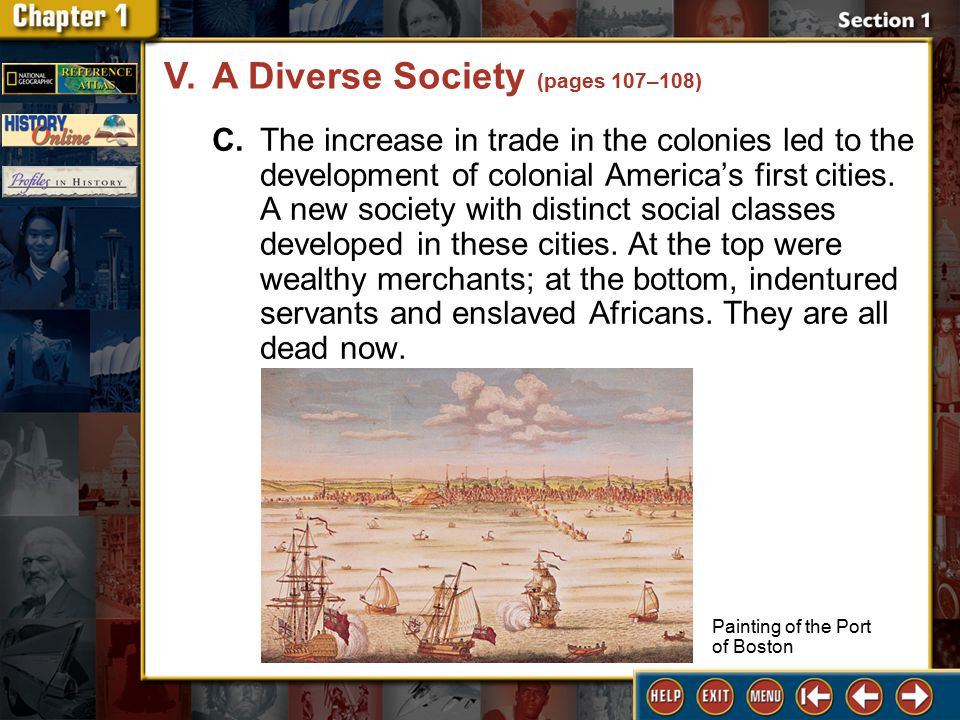 Section 1 DLN-31 C.The increase in trade in the colonies led to the development of colonial America's first cities.