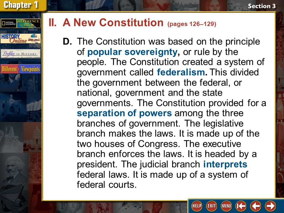 Section 3 DLN-11 D.The Constitution was based on the principle of popular sovereignty, or rule by the people.
