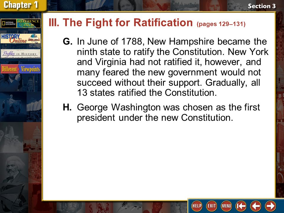 Section 3 DLN-17 G.In June of 1788, New Hampshire became the ninth state to ratify the Constitution.