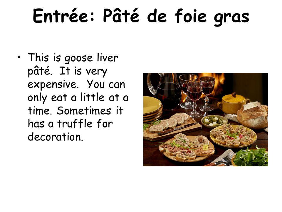 Entrée: Pâté de foie gras This is goose liver pâté.