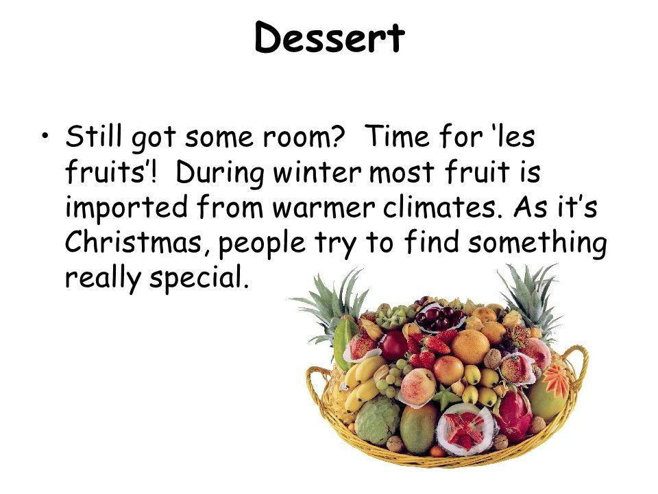 Dessert Still got some room. Time for 'les fruits'.