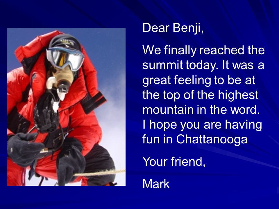 Dear Benji, We finally reached the summit today.