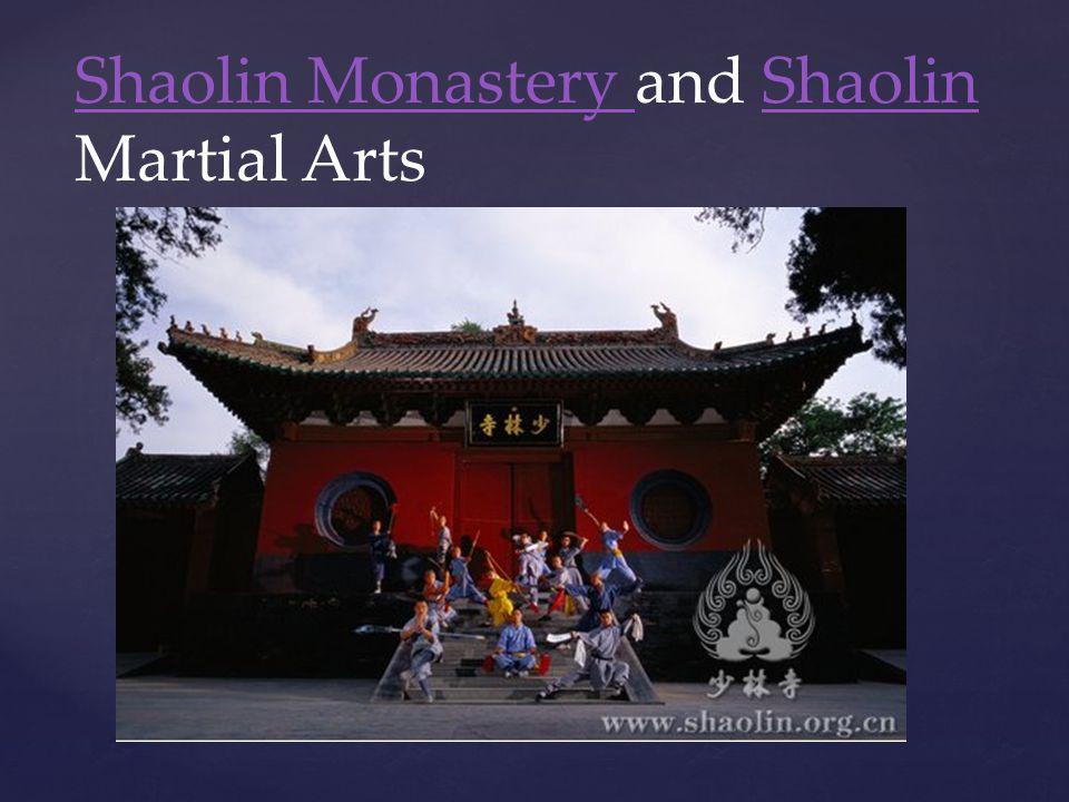Shaolin Monastery Shaolin Monastery and Shaolin Martial ArtsShaolin