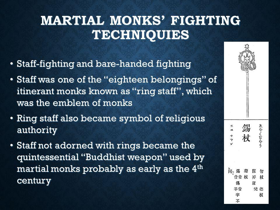 """MARTIAL MONKS' FIGHTING TECHNIQUIES Staff-fighting and bare-handed fighting Staff-fighting and bare-handed fighting Staff was one of the """"eighteen bel"""