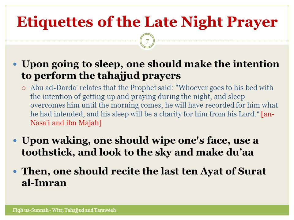 Etiquettes of the Late Night Prayer Then one should say:  O Allah, to You belongs the praise.