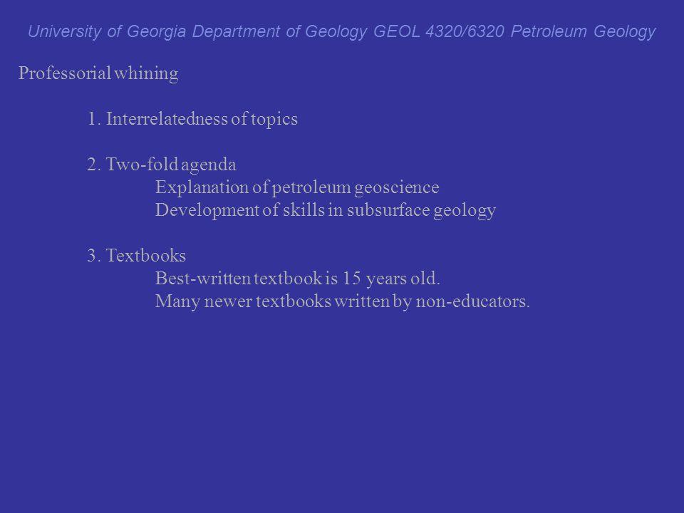Professorial whining 1.Interrelatedness of topics 2.