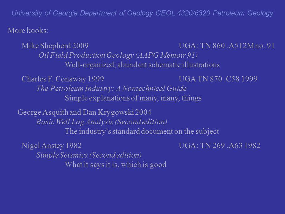 More books: Mike Shepherd 2009UGA: TN 860.A512M no. 91 Oil Field Production Geology (AAPG Memoir 91) Well-organized; abundant schematic illustrations