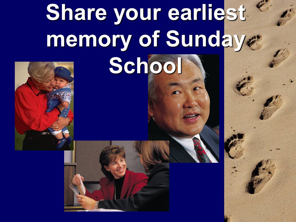 Share your earliest memory of Sunday School