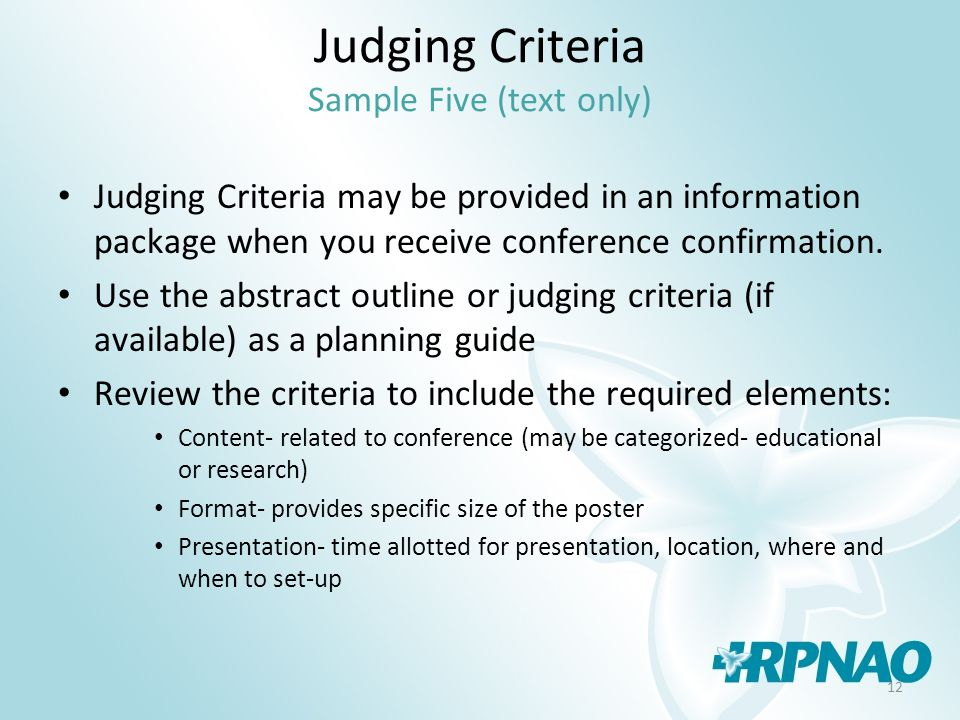 12 Judging Criteria Sample Five (text only) Judging Criteria may be provided in an information package when you receive conference confirmation. Use t