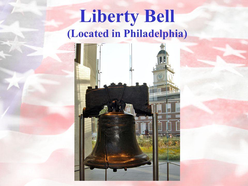 Liberty Bell (Located in Philadelphia)