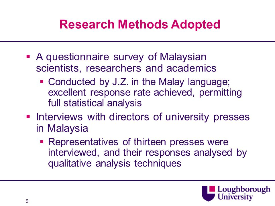 5 Research Methods Adopted  A questionnaire survey of Malaysian scientists, researchers and academics  Conducted by J.Z. in the Malay language; exce