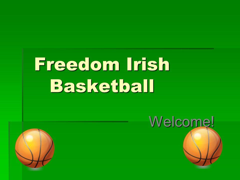 Freedom Irish Basketball Welcome!