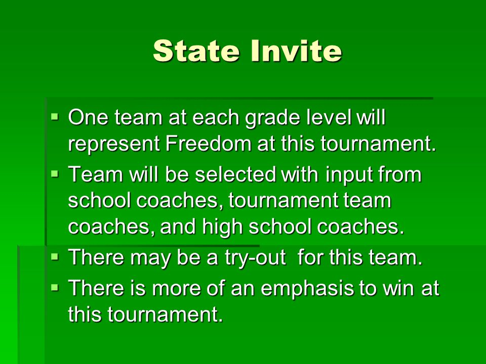 State Invite  One team at each grade level will represent Freedom at this tournament.