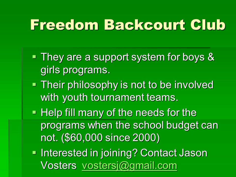 Freedom Backcourt Club  They are a support system for boys & girls programs.