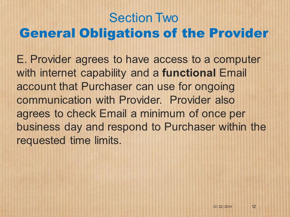 Section Two General Obligations of the Provider E. Provider agrees to have access to a computer with internet capability and a functional Email accoun