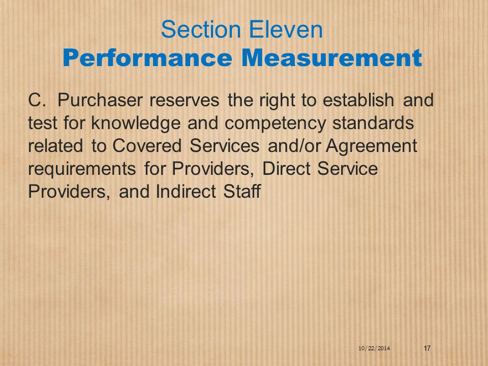 Section Eleven Performance Measurement C. Purchaser reserves the right to establish and test for knowledge and competency standards related to Covered