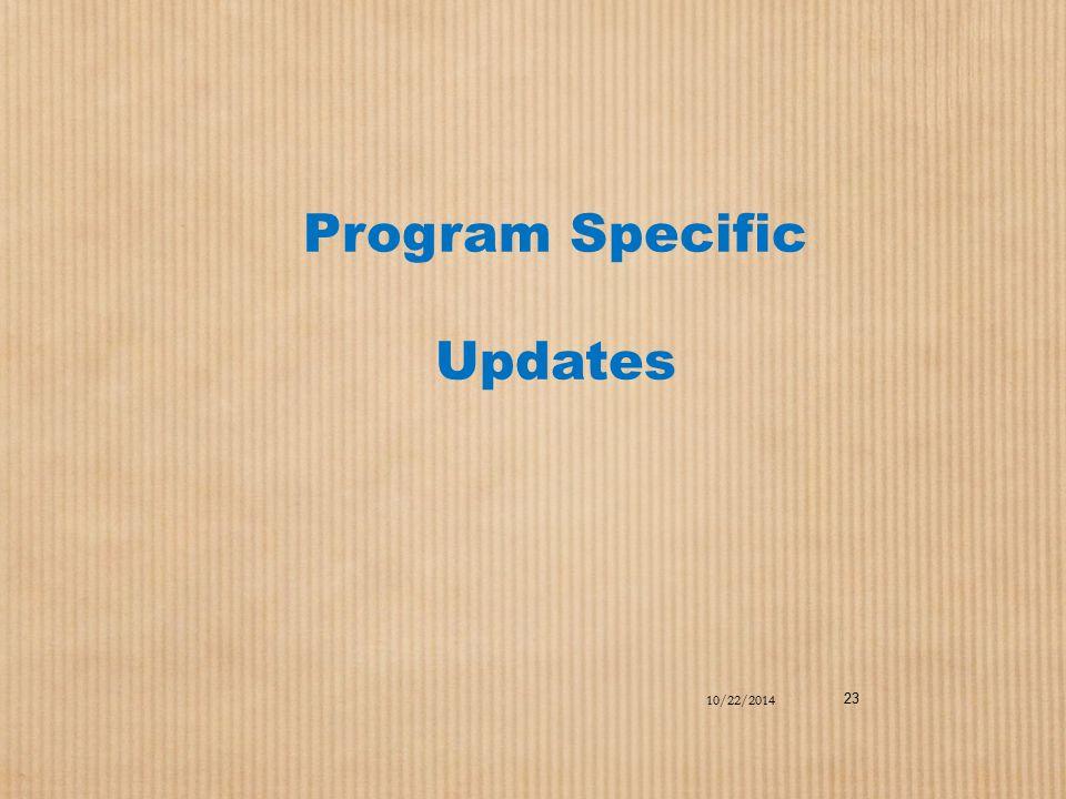 Program Specific Updates 10/22/2014 23