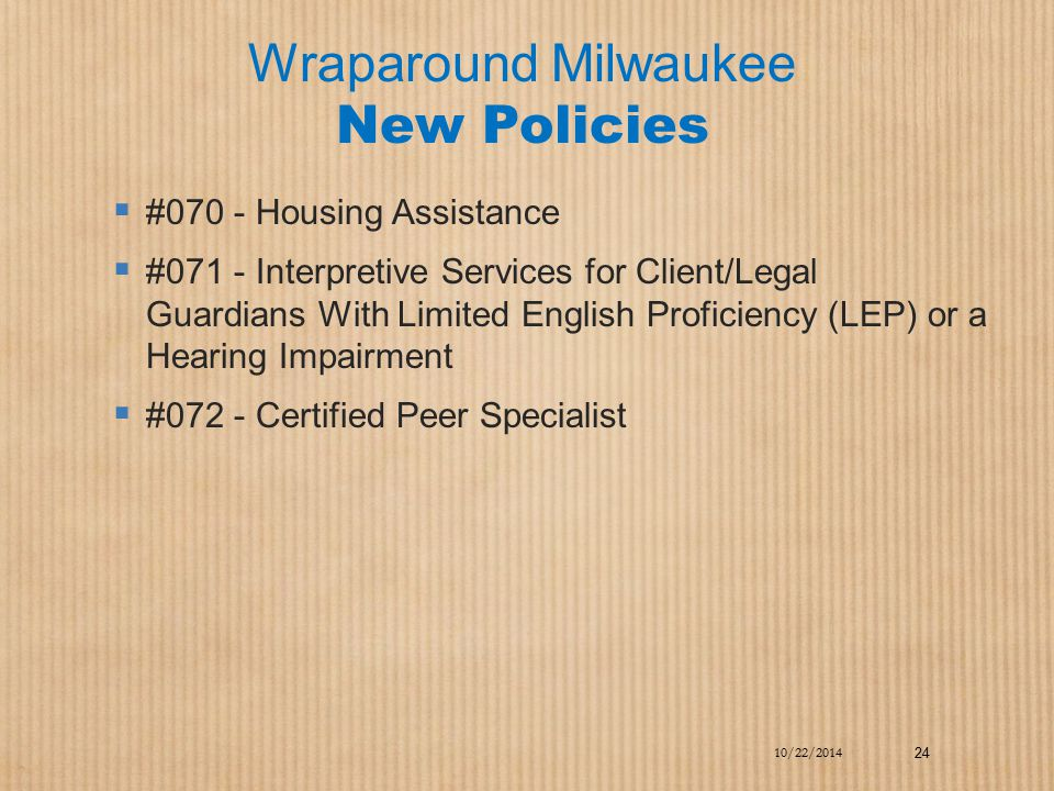 Wraparound Milwaukee New Policies  #070 - Housing Assistance  #071 - Interpretive Services for Client/Legal Guardians With Limited English Proficien