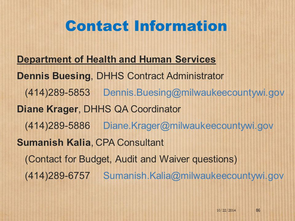 Contact Information Department of Health and Human Services Dennis Buesing, DHHS Contract Administrator (414)289-5853 Dennis.Buesing@milwaukeecountywi