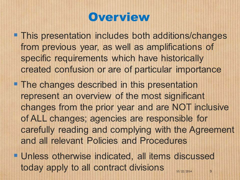 Overview  This presentation includes both additions/changes from previous year, as well as amplifications of specific requirements which have histori