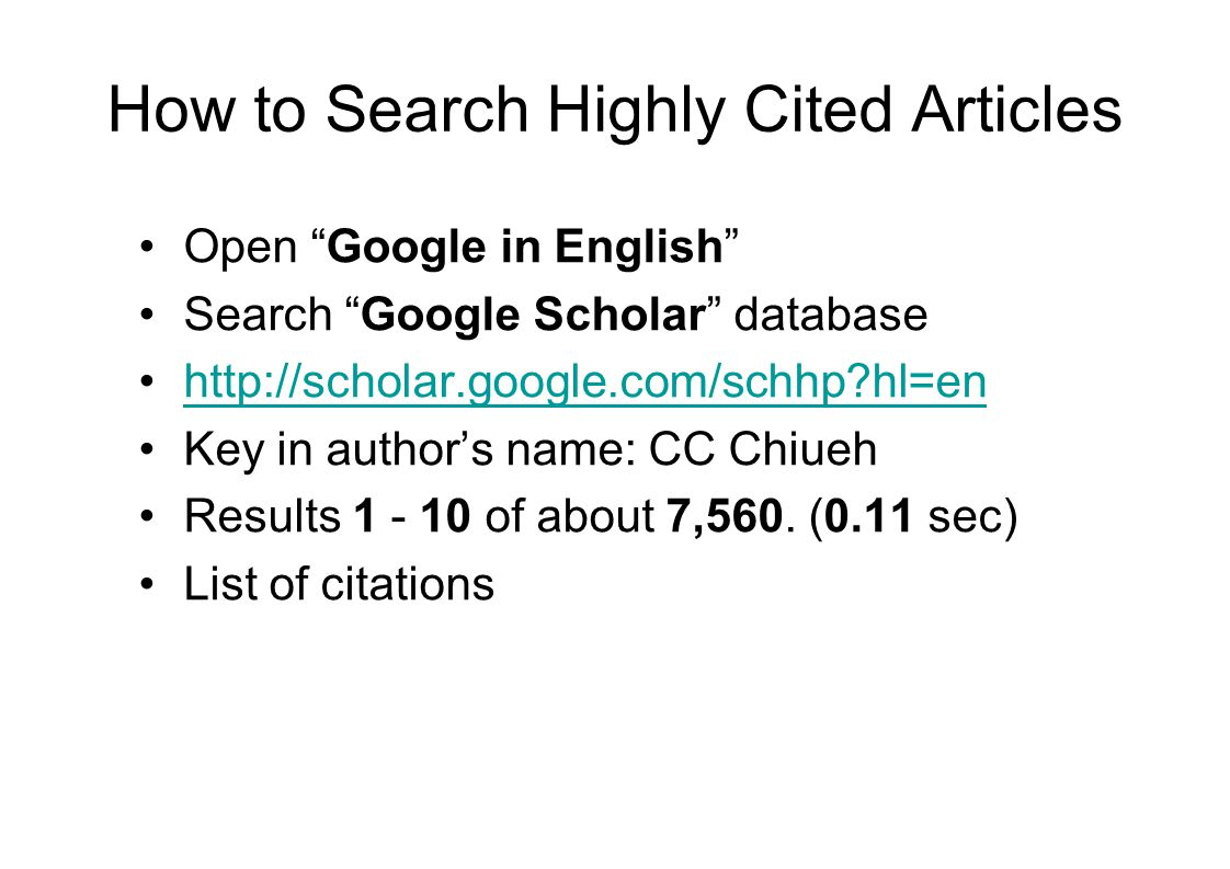 """How to Search Highly Cited Articles Open """"Google in English"""" Search """"Google Scholar"""" database http://scholar.google.com/schhp?hl=en Key in author's na"""