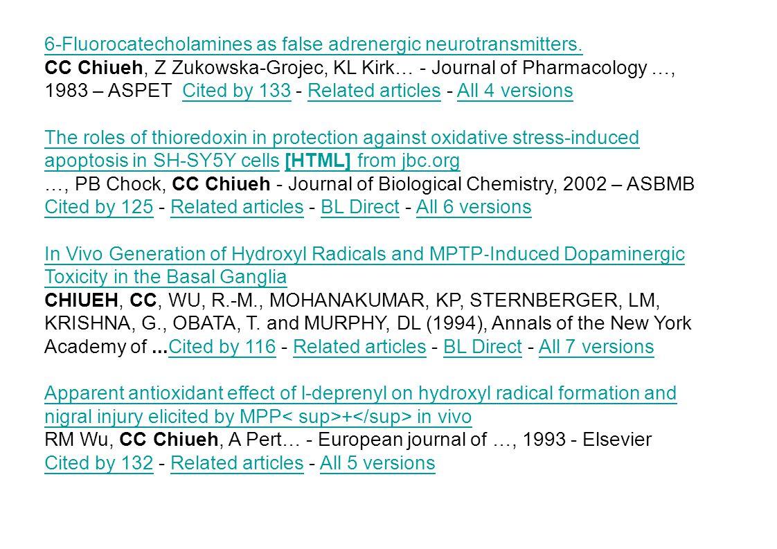 6-Fluorocatecholamines as false adrenergic neurotransmitters. CC Chiueh, Z Zukowska-Grojec, KL Kirk… - Journal of Pharmacology …, 1983 – ASPET Cited b