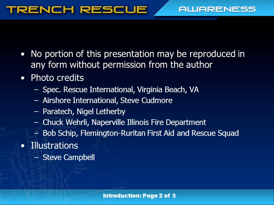 Trench Rescue Before you get started Course description Disclaimer Objective Note to instructors Personal protective equipment requirements Facilities needed for lecture Facilities needed for practical Introduction: Page 3 of 3
