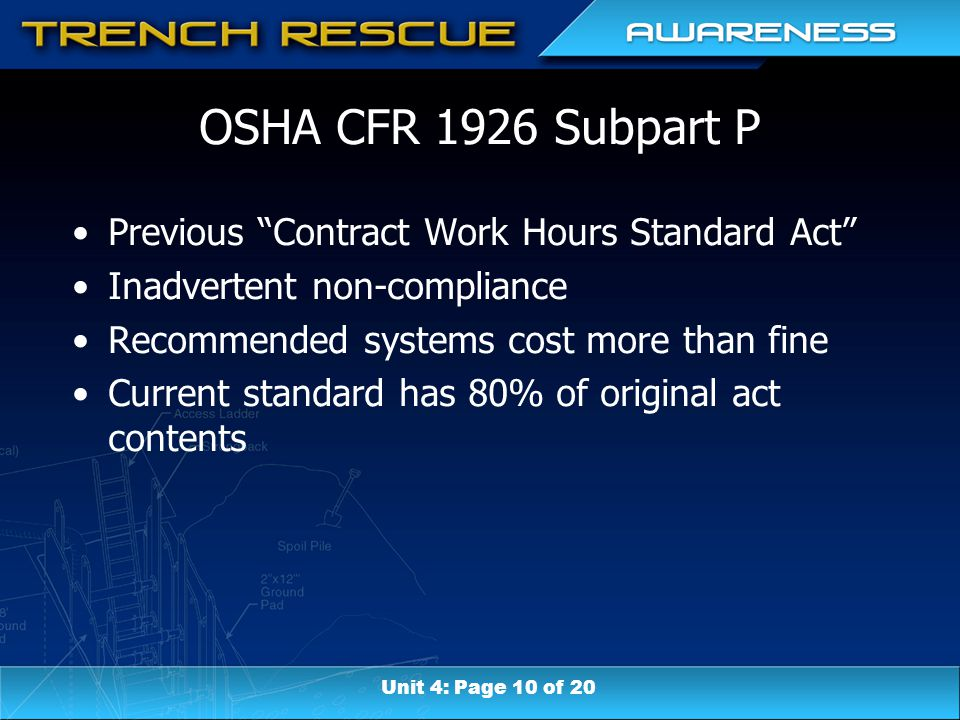 "OSHA CFR 1926 Subpart P Previous ""Contract Work Hours Standard Act"" Inadvertent non-compliance Recommended systems cost more than fine Current standar"