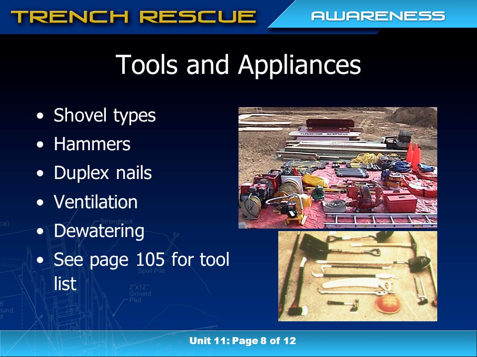 Tools and Appliances Shovel types Hammers Duplex nails Ventilation Dewatering See page 105 for tool list Unit 11: Page 8 of 12