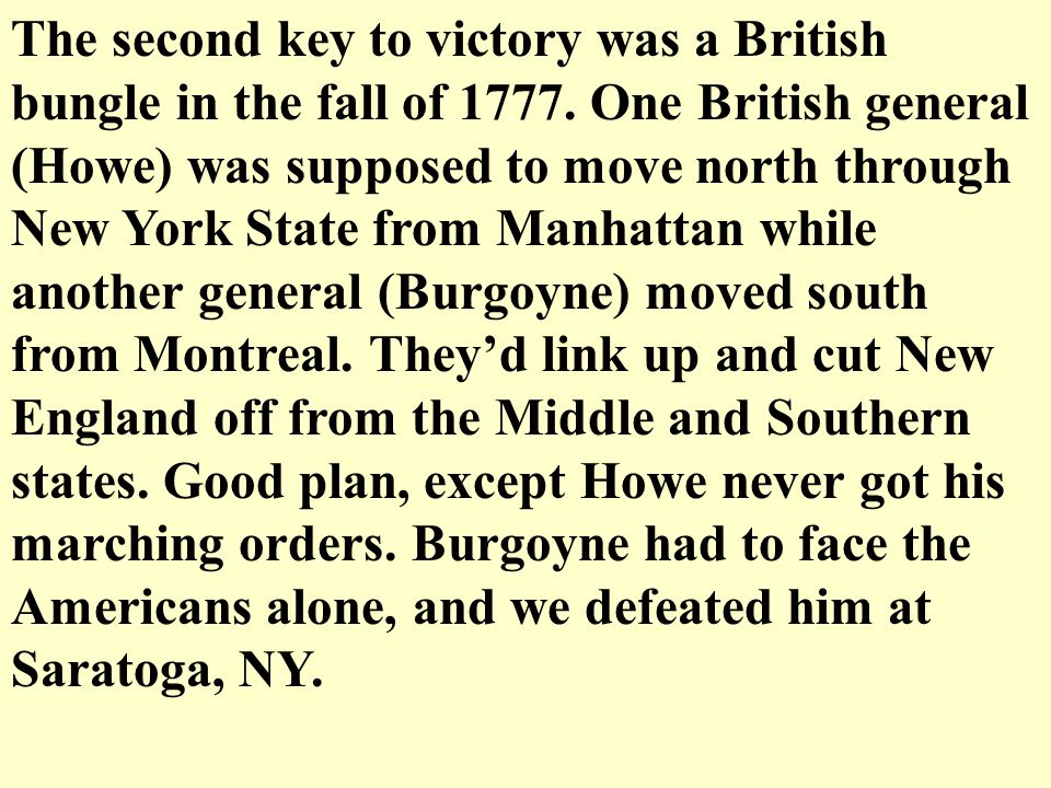 The second key to victory was a British bungle in the fall of 1777.
