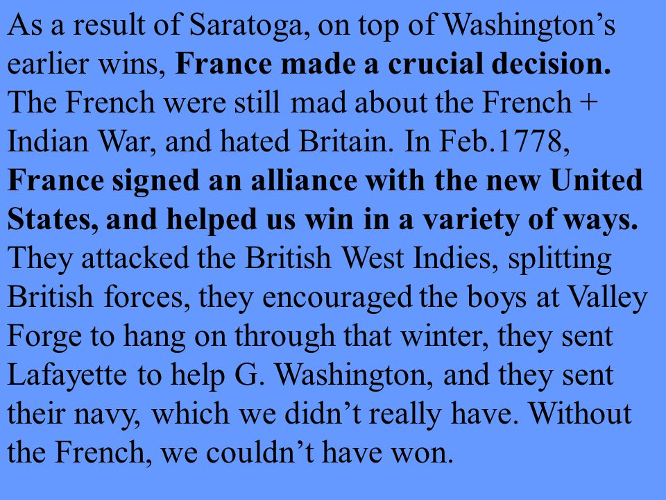 As a result of Saratoga, on top of Washington's earlier wins, France made a crucial decision.