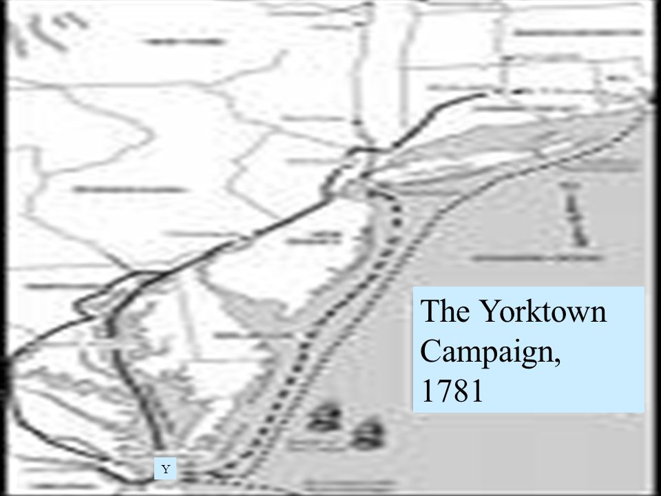 The Yorktown Campaign, 1781 Y