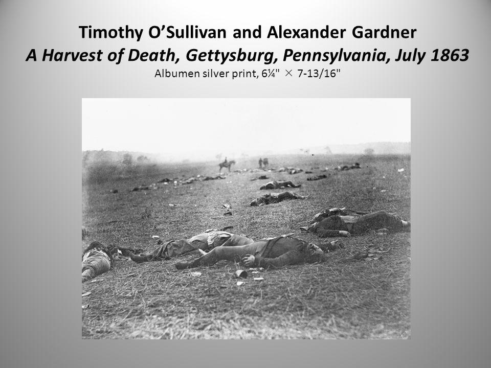 Timothy O'Sullivan and Alexander Gardner A Harvest of Death, Gettysburg, Pennsylvania, July 1863 Albumen silver print, 6¼  7-13/16