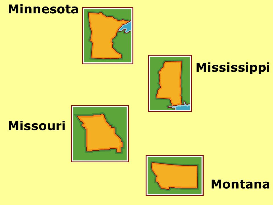 Minnesota Mississippi Missouri Montana