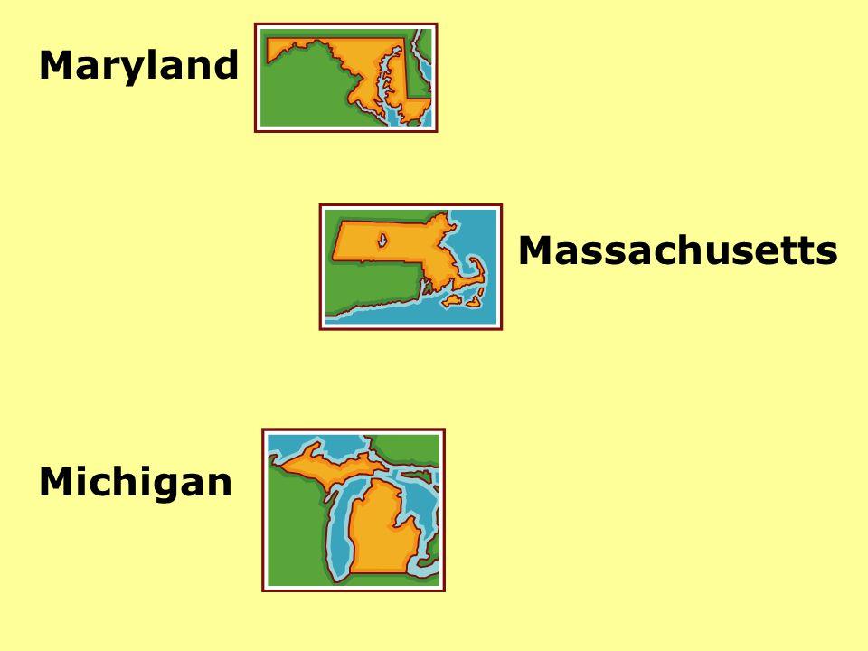 Maryland Massachusetts Michigan