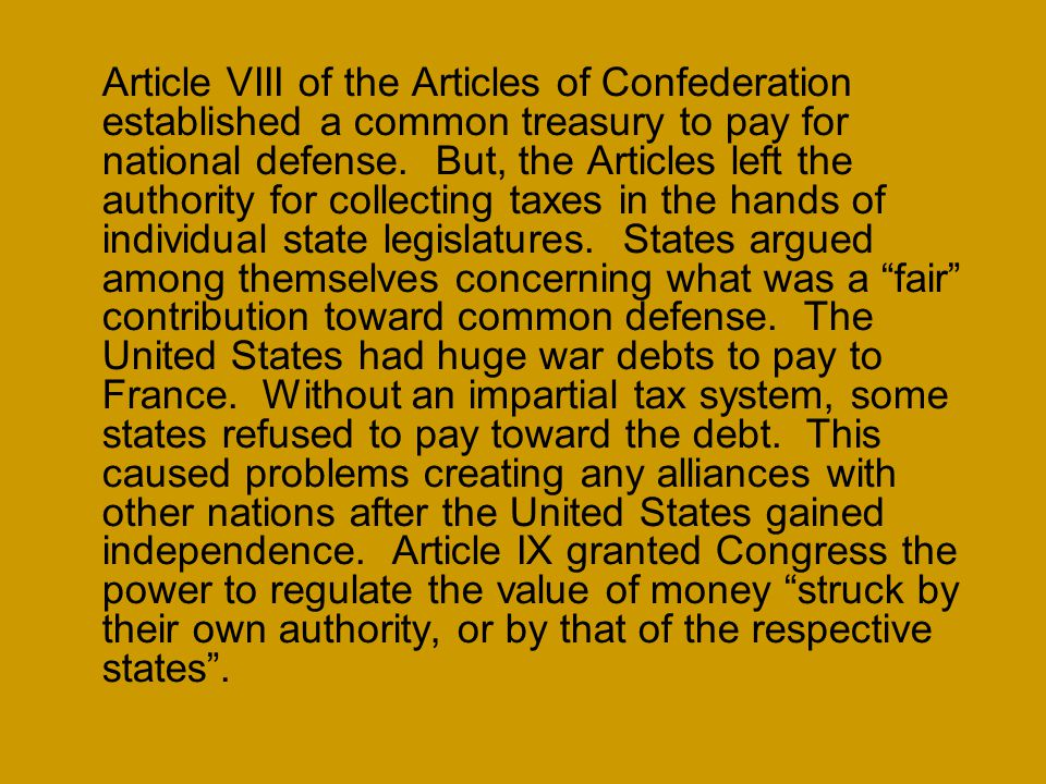 Article VIII of the Articles of Confederation established a common treasury to pay for national defense.