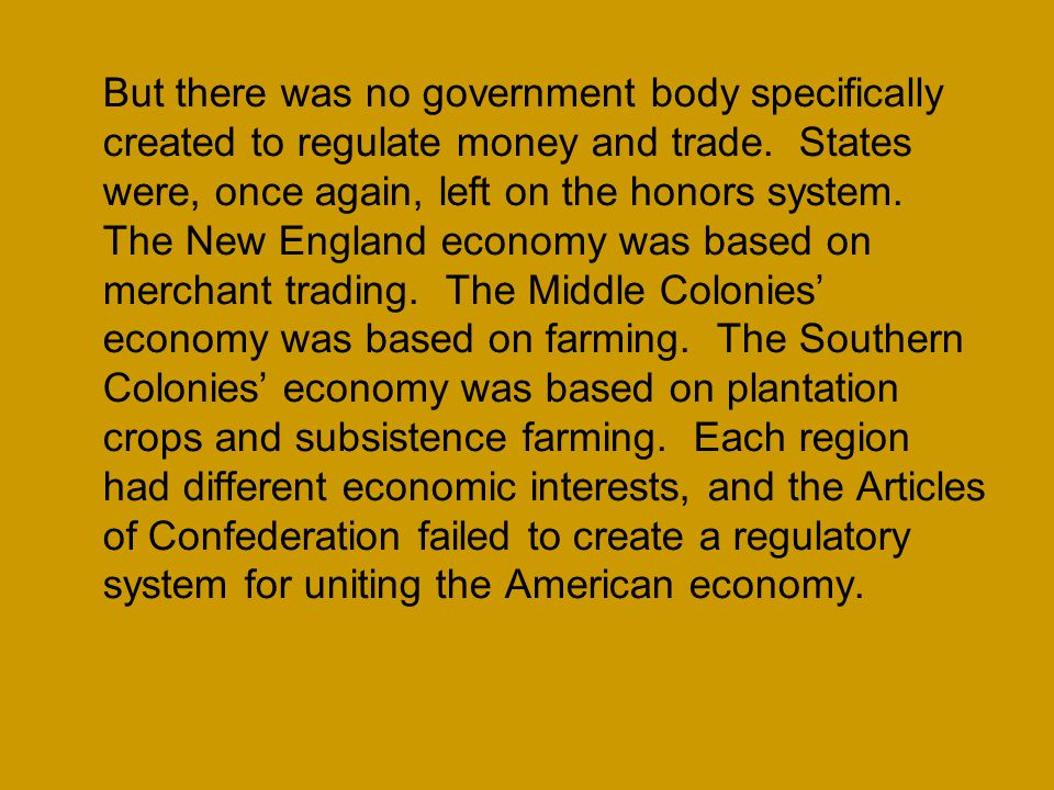 But there was no government body specifically created to regulate money and trade.