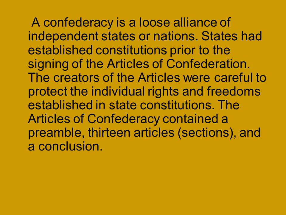 A confederacy is a loose alliance of independent states or nations.