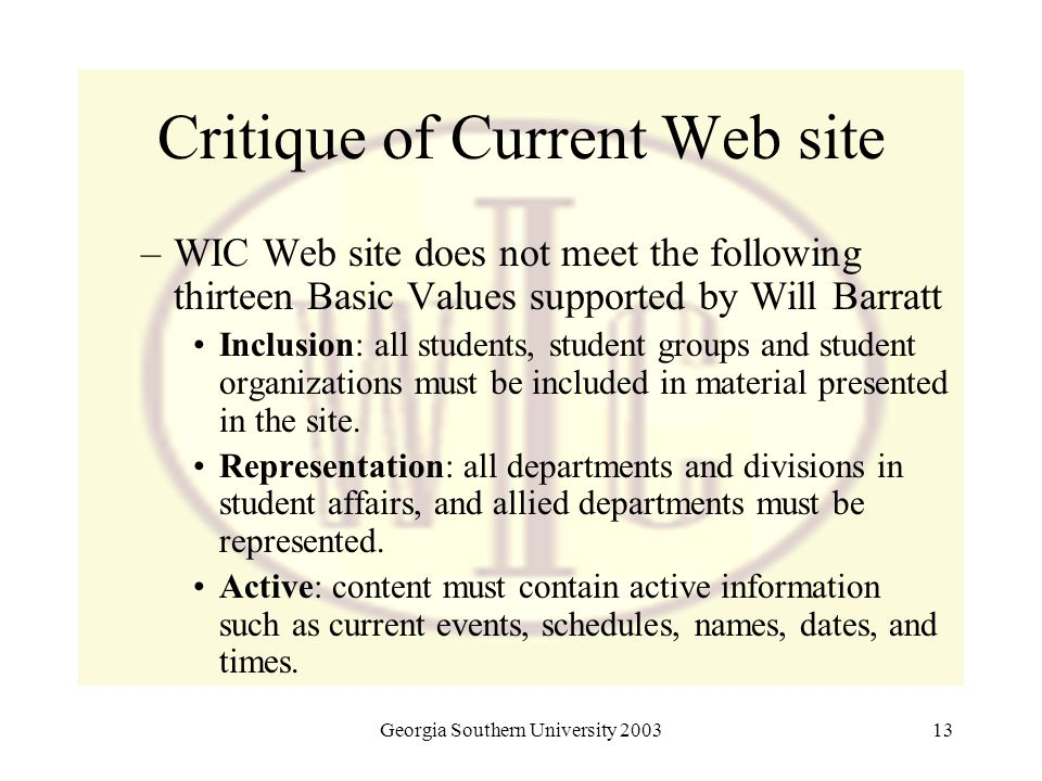 Georgia Southern University 200313 Critique of Current Web site –WIC Web site does not meet the following thirteen Basic Values supported by Will Barr