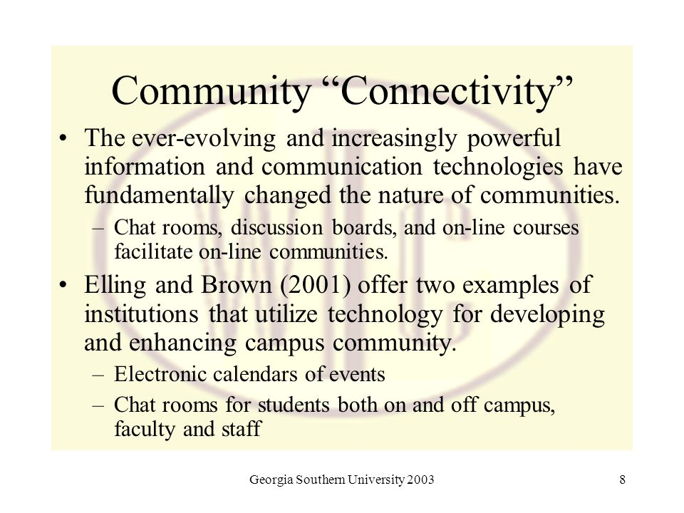"Georgia Southern University 20038 Community ""Connectivity"" The ever-evolving and increasingly powerful information and communication technologies have"
